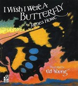 I Wish I Were a Butterfly | James Howe |
