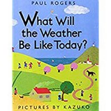 What Will the Weather Be Like Today? | Paul Rogers |