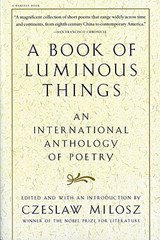 A Book of Luminous Things | Czeslaw Milosz |