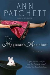 The Magician's Assistant | Ann Patchett |