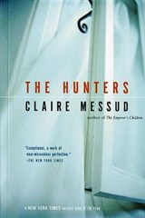 The Hunters | Claire Messud |