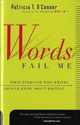 Words Fail Me | Patricia T. O'conner |