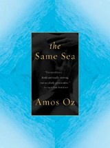 The Same Sea | Amos Oz |