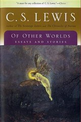 Of Other Worlds | C S Lewis; s S Lewis |