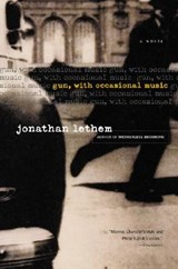Gun, With Occasional Music | Jonathan Lethem |