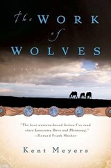 The Work of Wolves | Kent Meyers |