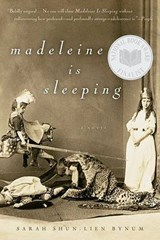 Madeleine Is Sleeping | Sarah Shun-Lien Bynum |