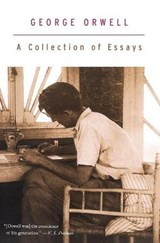 A Collection of Essays | George Orwell |