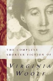 The Complete Shorter Fiction of Virginia Woolf | Virginia Woolf |