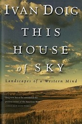 This House of Sky, Landscapes of a Western Mind | Ivan Doig |