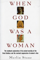 When God Was a Woman | Merlin Stone |