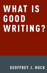 What is Good Writing? | Geoffrey Huck |