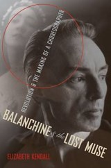 Balanchine and the Lost Muse | Elizabeth Kendall |
