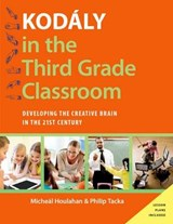Kodály in the Third Grade Classroom | Micheal Houlahan |