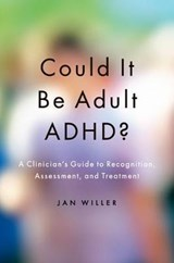 Could It Be Adult ADHD? | Jan Willer |
