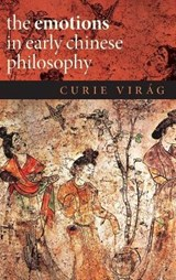 Emotions in Early Chinese Philosophy | Curie Virag |