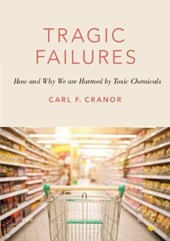 Tragic Failures | Carl F. Cranor |