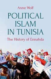 Political Islam in Tunisia | Anne Wolf |