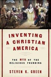 Inventing a Christian America | Steven K. Green |