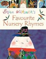 Brian Wildsmith's Favourite Nursery Rhymes | Brian Wildsmith |