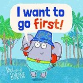 I Want to go First!