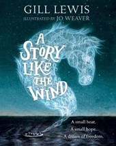 Story Like the Wind | Gill Lewis |