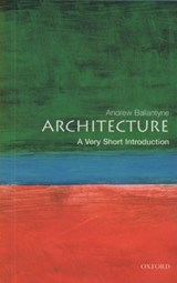 Architecture: A Very Short Introduction | Andrew Ballantyne |