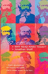 Why Read Marx Today? | Jonathan Wolff |