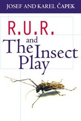 R.U.R. and The Insect Play | K. J. Capek |