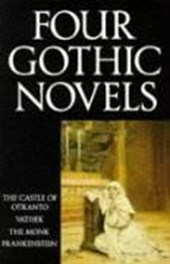 Four Gothic Novels | Horace Walpole & William Beckford & Matthew Lewis & Mary Wollstonecraft Shelley |