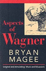 Aspects of Wagner | Bryan Magee |