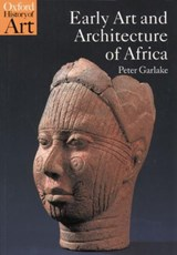 Early Art and Architecture of Africa | Peter Garlake |