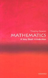 Mathematics: A Very Short Introduction | Timothy Gowers |