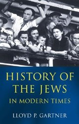 History of the Jews in Modern Times | Lloyd P Gartner |