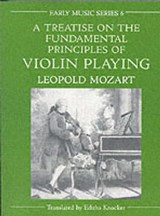 Mozart, L: Treatise on the Fundamental Principles of Violin | Leopold Mozart |