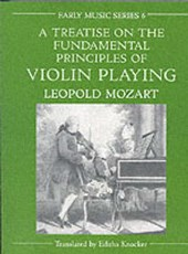 Mozart, L: Treatise on the Fundamental Principles of Violin