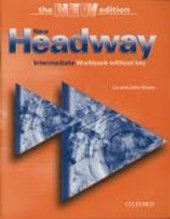 New Headway: Intermediate Third Edition: Workbook (without Key)