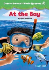 Oxford Phonics World Readers: Level 3: At the Bay | auteur onbekend |