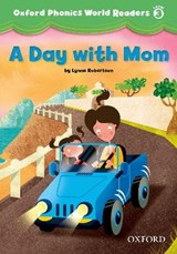 Oxford Phonics World Readers: Level 3: A Day with Mom | auteur onbekend |
