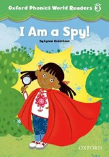 Oxford Phonics World Readers: Level 3: I am a Spy! | auteur onbekend |