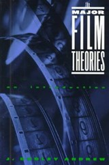 The Major Film Theories | Andrew, Dudley ; Andrew, James Dudley |