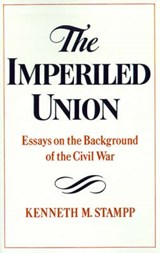 The Imperiled Union | Kenneth Milton Stampp |