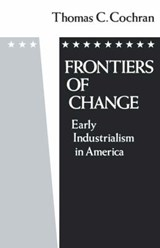 Frontiers of Change | Thomas Childs Cochran |