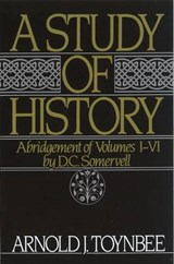 Study of History: Volume I: Abridgement of Volumes I-VI | Arnold J Toynbee |