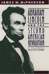 Abraham Lincoln and the Second American Revolution | James M. McPherson |