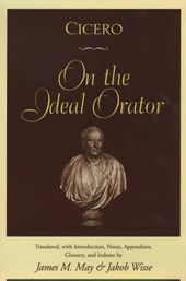 Cicero on the Ideal Orator