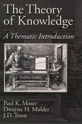 The Theory of Knowledge | Paul K. Moser |