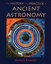 The History and Practice of Ancient Astronomy | James Evans |