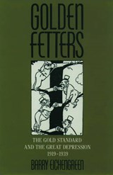 Golden Fetters | Barry J. Eichengreen |