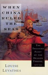 When China Ruled the Seas | Louis Levathes |
